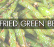 140 - Lunch - Sweet and Spicy Stir Fried Green Beans