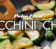 150 - Lunch - Paleo Fried Zucchini Chips