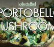 152 - Lunch - Kale Stuffed Portabello Mushrooms