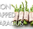 157 - Lunch - Bacon Wrapped Asparagus